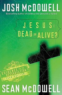 Jesus: Dead or Alive? Teen Edition