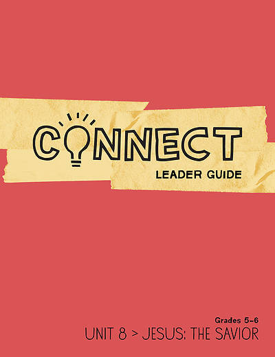 Connect Grades 5-6 Leader Guide Unit 8