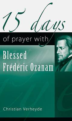 Picture of 15 Days of Prayer with Blessed Frederic Ozanam