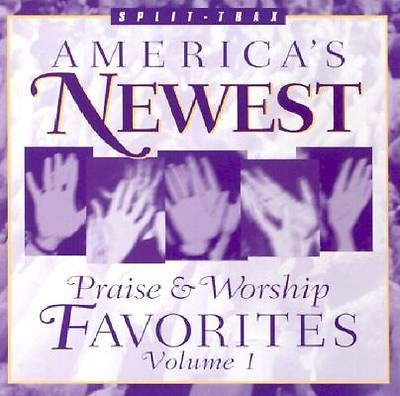 Americas Newest Praise & Worship Favorites