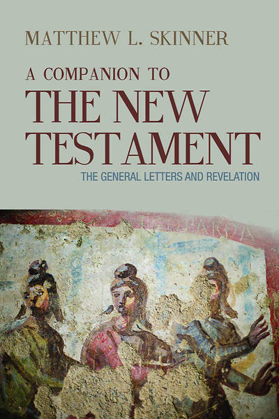 Picture of A Companion to the New Testament The General Letters and Revelation