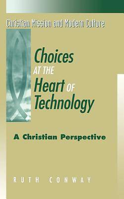 Choices at the Heart of Technology