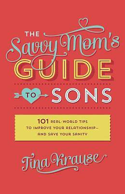 The Savvy Moms Guide to Sons