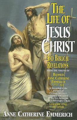 Picture of The Life of Jesus Christ and Biblical Revelations, Volume 1