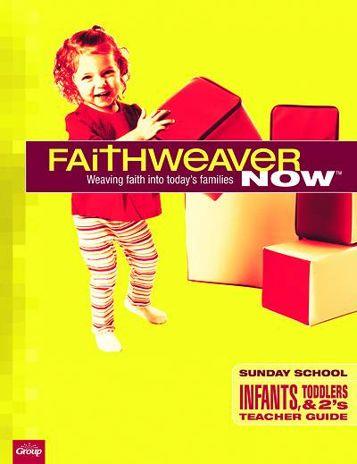Picture of FaithWeaver Now Infants, Toddlers-Twos Teacher Guide Fall 2020