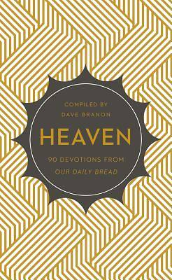 Heaven 90 Devotions from Our Daily Bread