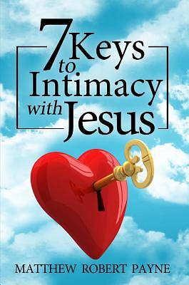 Picture of 7 Keys to Intimacy with Jesus