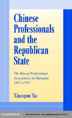 Chinese Professionals and the Republican State [Adobe Ebook]