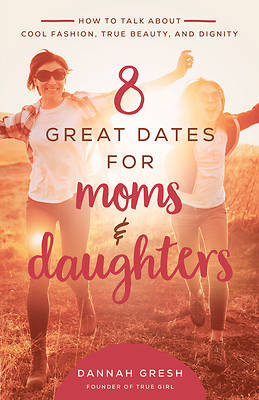 Picture of 8 Great Dates for Moms and Daughters