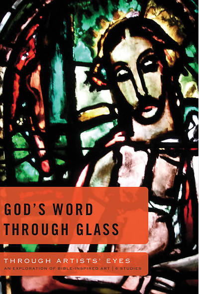 Through Artists Eyes Series - Gods Word Through Glass