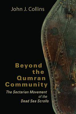 Beyond the Qumran Community