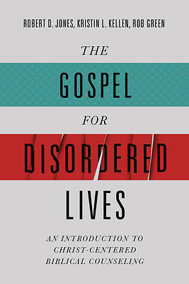 Picture of The Gospel for Disordered Lives