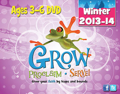 Grow, Proclaim, Serve! Ages 3-6 DVD Winter 2013-14