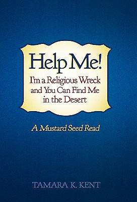 Help Me! Im a Religious Wreck and You Can Find Me in the Desert