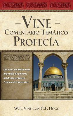 Vines Topical Commentary Prophecy (Spanish Edition)