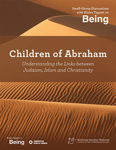 On Being: Children of Abraham; Understanding the Links between Judiasm, Islam and Christianity [APM]
