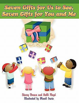 Seven Gifts for Us to See, Seven Gifts for You and Me