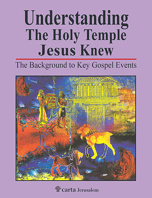 Picture of Understanding the Holy Temple Jesus Knew