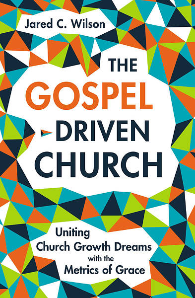 Picture of The Gospel Driven Church