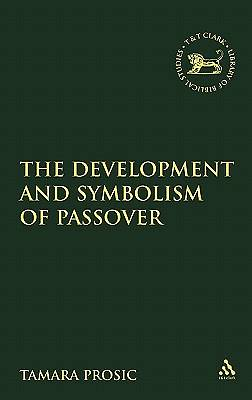 The Development and Symbolism of Passover Until 70 CE