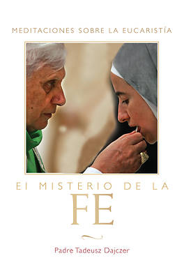 El Misterio de La Fe (the Mystery of Faith) - Spanish Edition
