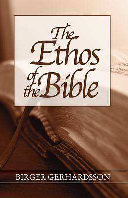 Picture of The Ethos of the Bible
