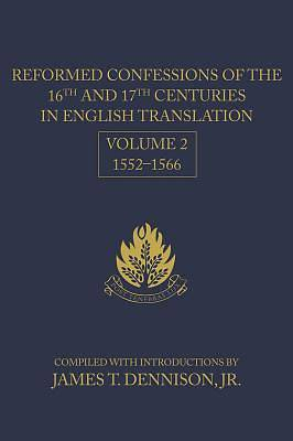 Reformed Confessions of the 16th and 17th Centuries Vol 2