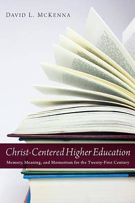 Christ-Centered Higher Education