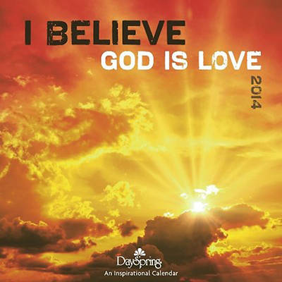 I Believe God Is Love 2014 Wall Calendar
