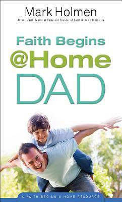 Faith Begins @ Home Dad [ePub Ebook]