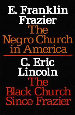 The Negro Church in America The Black Church Since Frazier