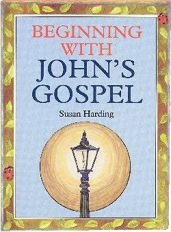Beginning with Johns Gospel