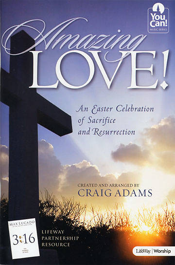 Amazing Love!  SATB Choral Book