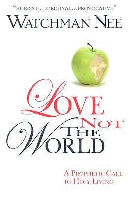 Picture of Love Not the World