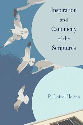 Picture of Inspiration and Canonicity of the Scriptures