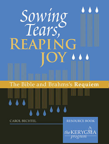 Kerygma - Sowing Tears, Reaping Joy Resource Book