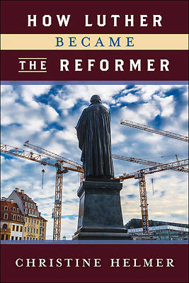 Picture of How Luther Became the Reformer