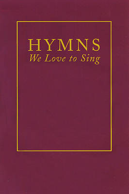 Hymns We Love to Sing Spiral Bound