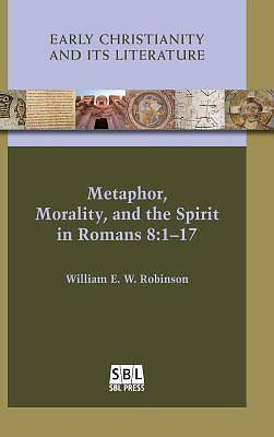 Metaphor, Morality, and the Spirit in Romans 8