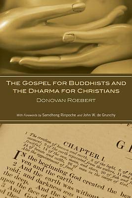 The Gospel for Buddhists and the Dharma for Christians