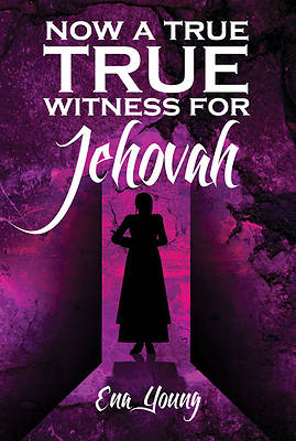 Picture of Now a True Witness for Jehovah