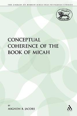 Picture of The Conceptual Coherence of the Book of Micah