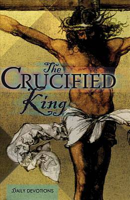 The Crucified King - Devotional