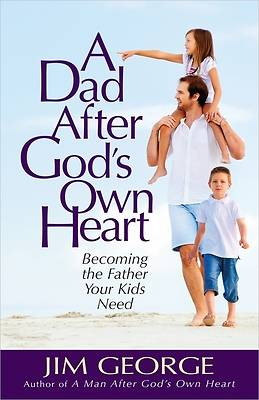 A Dad After Gods Own Heart