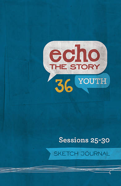 Echo the Story 36 Youth Sketch Journal Sessions 25-30