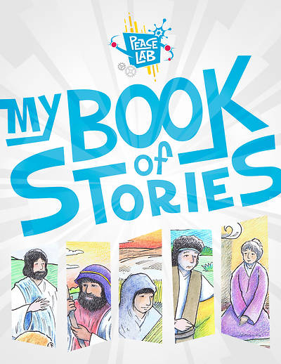 Vacation Bible School (VBS) 2018 Peace Lab: Early Childhood Student Book of Stories