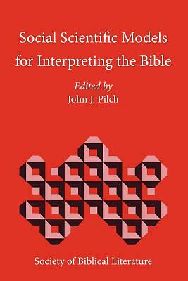 Social Scientific Models for Interpreting the Bible