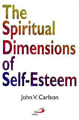 The Spiritual Dimensions of Self-Esteem