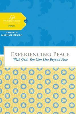 Experiencing Peace- Women of Faith Study Guide Series