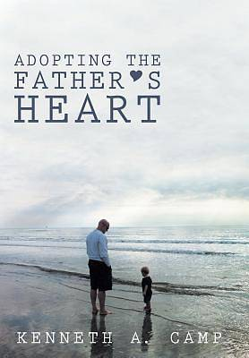 Adopting the Fathers Heart
